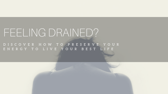 Feeling Drained? Discover how to restore your energy in order to live your best life.